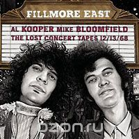 Al Kooper & Mike Bloomfield. Fillmore East. The Lost Concert Tapes 12/13/68