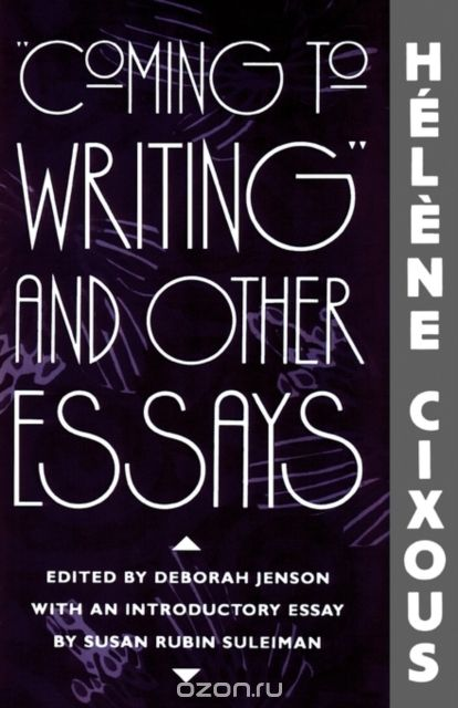 """Coming To Writing"" & Other Essays (Paper)"